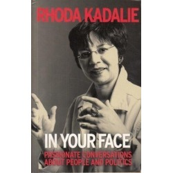 In Your Face: Passionate Conversations about People and Politics
