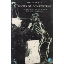Bones Of Contention: Controversies In The Search For Human Origins (Pelican)