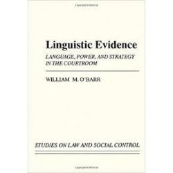 Linguistic Evidence: Language, Power and Structure in the Courtroom