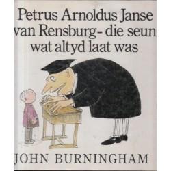 Petrus Arnoldus Janse van Rensburg - Die Seun Wat Altyd Laat Was
