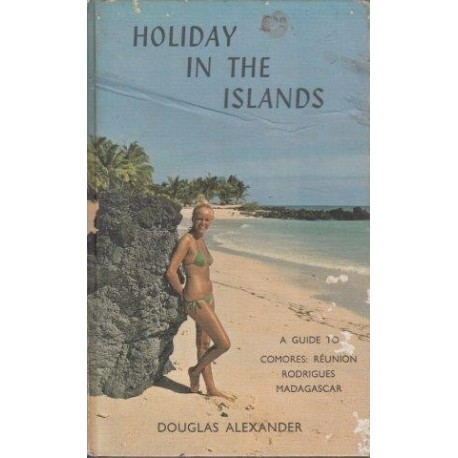 Holiday In The Islands. A Guide to the Comores