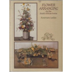 Flower Arranging for the South African Home