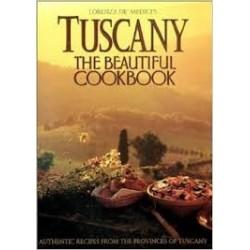 Tuscany. The Beautiful Cookbook