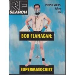 Re Search Bob Flanagan, Super-Masochist