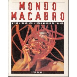 Mondo Macabro: Weird & Wonderful Cinema Around the World