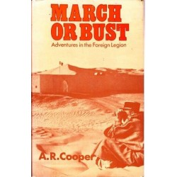 March or Bust - Adventures in the Foreign Legion
