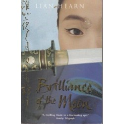 Brilliance Of The Moon (Tales Of The Otori 3)
