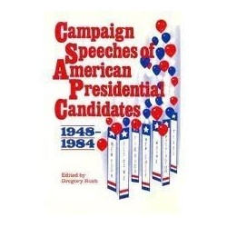 Campaign Speeches of American Presidential Candidates