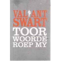 Valiant Swart: Toorwoorde Roep My