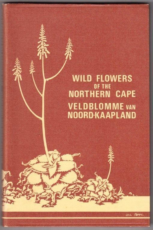 Wild Flowers of the Northern Cape/Veldblomme van Noord-Kaapland, Adams, Jill