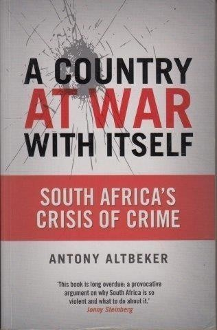 A Country at War With Itself, Altbeker, Antony