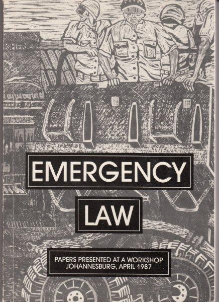 Emergency Law. Papers presented at a Workshop in Johannesburg 1987, Haysom, Nicholas & Laura Mangan (Eds.)