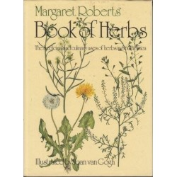 Margaret Roberts' Book of Herbs: The Medicinal and Culinary Uses of Herbs in South Africa