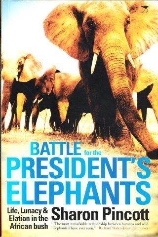 Battle For The President's Elephants, Pincott, Sharon