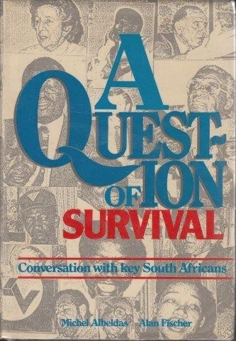 A Question of Survival, Abeldas, Mochel & Alan Fischer