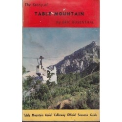 The Story of Table Mountain. Table Mountain Aerial Cableway Official Souvenir Guide