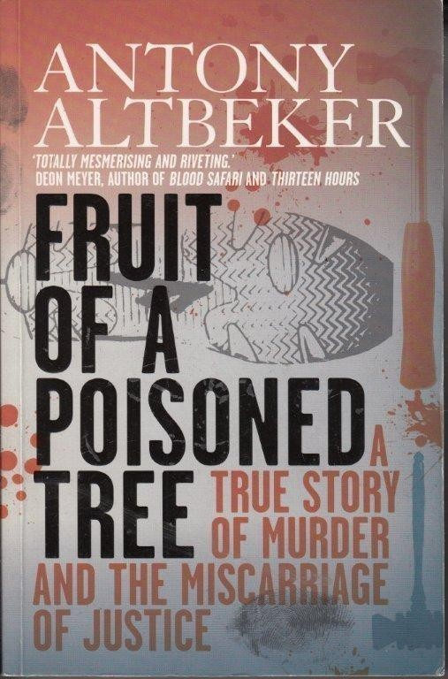 Fruit of a Poisoned Tree, Altbeker, Antony