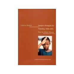 Swapo's Struggle For Namibia, 1960-1991