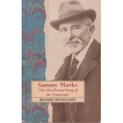 Sammy Marks 'The Uncrowned King of the Transvaal' (Signed)