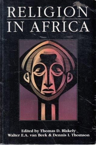 Religion in Africa: Experience and Expression, Blakely, Thomas D. (ed)