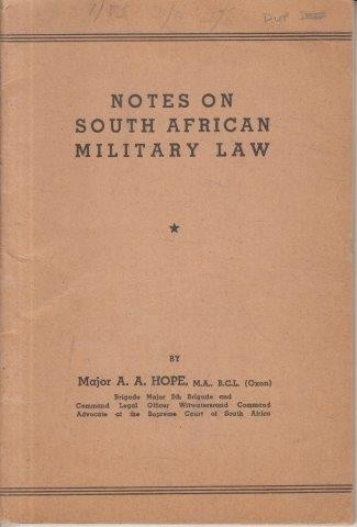 Notes on South African Military Law, Hope, Major A. A.