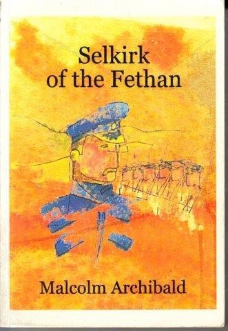 Selkirk of the Fethan, Archibald, Malcolm