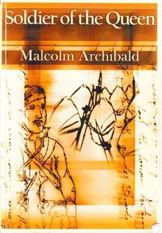 Soldier of the Queen, Archibald, Malcolm