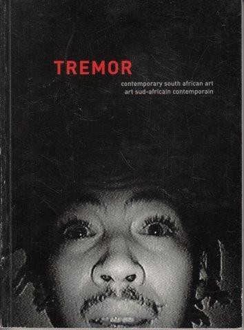 Tremor: Contemporary South African Art, Bedford, Emma (ed)