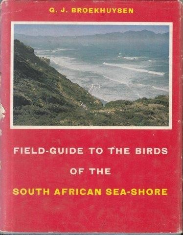 Field-Guide to the Birds of the South African Sea-Shore, Broekhuysen, G. J.