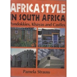 Africa Style In South Africa: Pondokkies, Khayas and Castles
