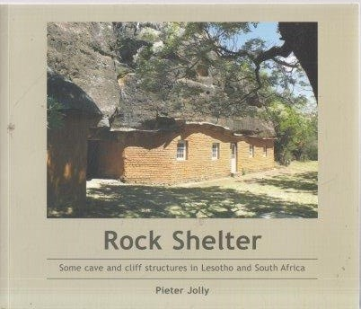 Rock Shelter: Some Cave and Cliff Structures in Lesotho (Signed), Jolly, Pieter