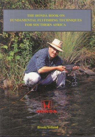 Fundamental Flyfishing Techniques for Southern Africa, Brook, Garth & Yelland, Mark