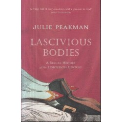 Lascivious Bodies: A Sexual History of the Eighteenth Century