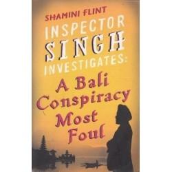 Inspector Singh Investigates: Bali Conspiracy Most Foul (Inspector Singh Investigates 2)