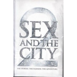 Sex and the City 2 - The Stories. The Fashion. The Adventure