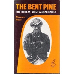 The Bent Pine: The Trial Of Chief Langalibalele
