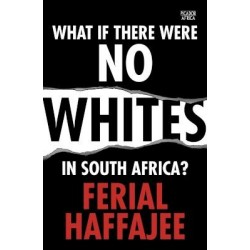 What if There Were No Whites in South Africa