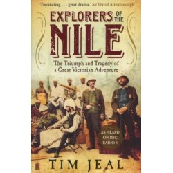 Explorers of the Nile - the Triumph and Tragedy of a Great Victorian Adventure