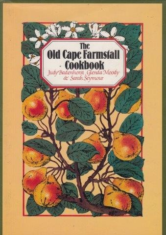 The Old Cape Farmstall Cookbook, Badenhorst, Judy & Moody, Glenda