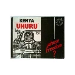 Kenya Uhuru: Whose Freedom?