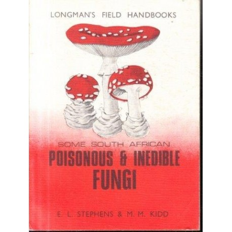 Some South African Poisonous & Inedible Fungi