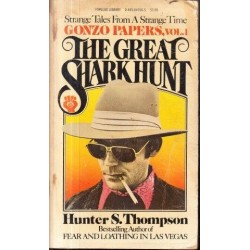 The Great Shark Hunt: Strange Tales from a Strange Time (Gonzo Papers, Vol 1)