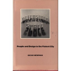 Defensible Space: People and Design in the Violent City