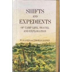 Shifts and Expedients of Camp Life, Travel, and Exploration (African Reprint Vol. 3)