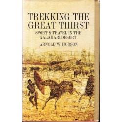 Trekking the Great Thirst: Travel and Sport in the Kalahari Desert (African Reprint Vol. 12)