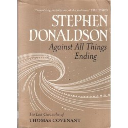 Against All Things (The Last Chronicles of Thomas Covenant)