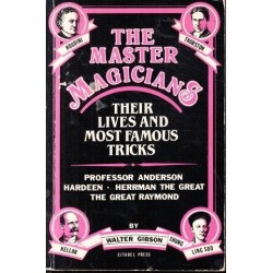 The Master Magicians: Their Lives and Most Famous Tricks