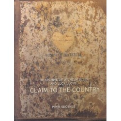 Claim to the Country: The Archive of Lucy Lloyd and Wilhelm Bleek