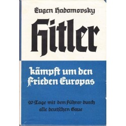 Hitler kampft um den Frieden Europas