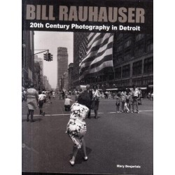 Bill Rauhauser 20th Century Photography in Detroit